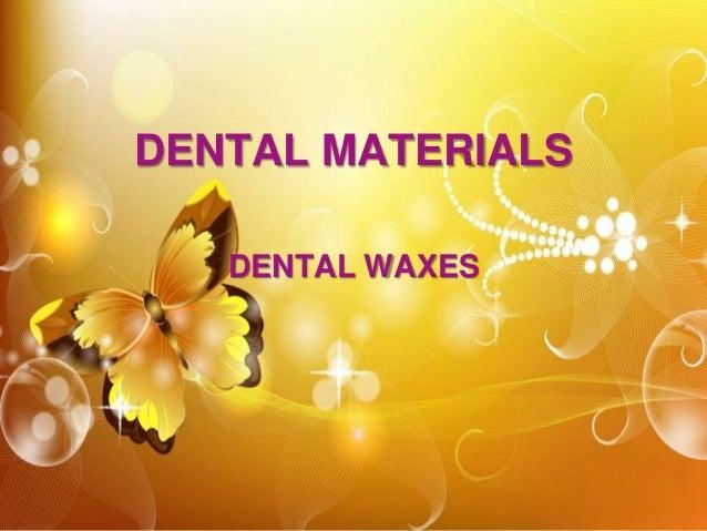 DENTAL MATERIALS DENTAL WAXES