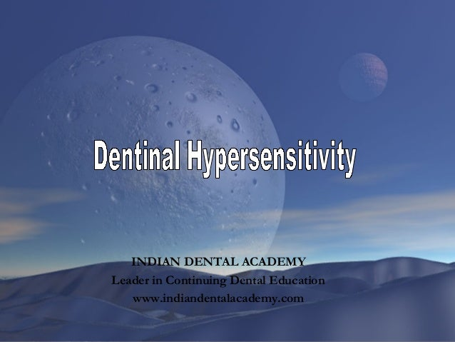 Dentin hyper sensitivity 1  /certified fixed orthodontic courses by Indian dental academy