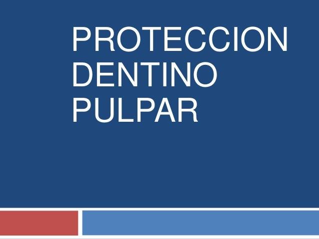 Proteccion Dentino pulpar