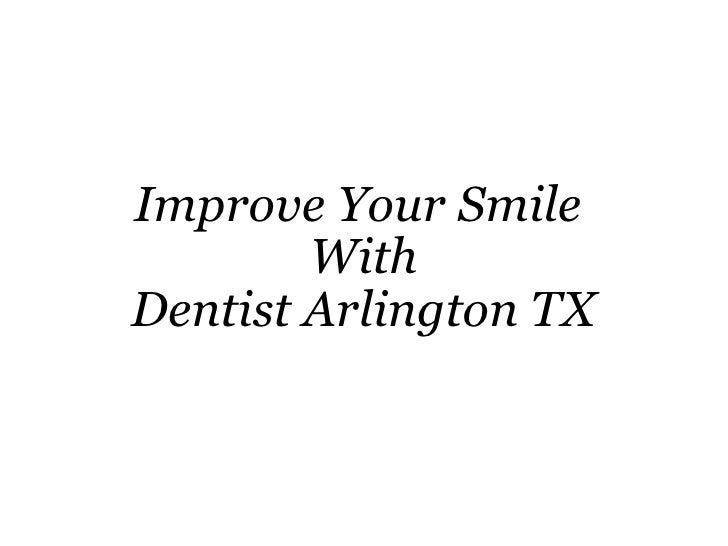 Improve Your Smile  With Dentist Arlington TX