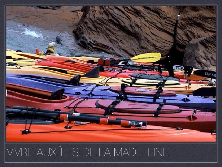VIVRE AUX ÎLES DE LA MADELEINE
