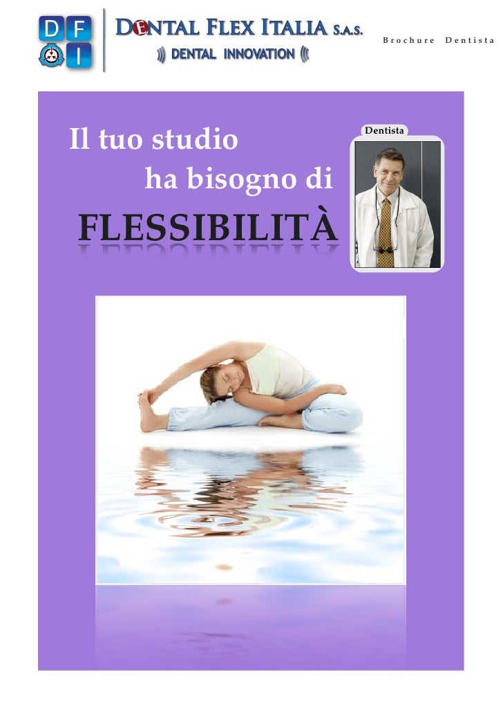 Brochure   DentistaIl tuo studio         Dentista      ha bisogno diFLESSIBILITÀ