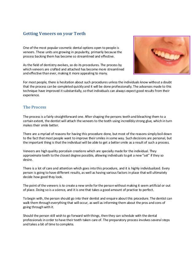 Getting Veneers on your Teeth One of the most popular cosmetic dental options open to people is veneers. These units are g...