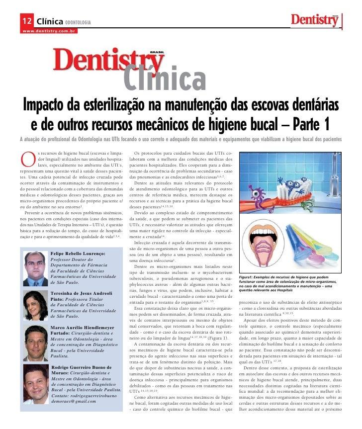 Impacto da esterilização na manutenção das escovas dentárias e de outros recursos mecânicos de higiene bucal - Parte 1