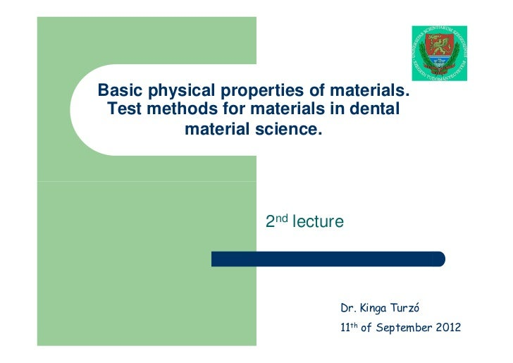 Basic physical properties of materials. Test methods for materials in dental          material science.                   ...