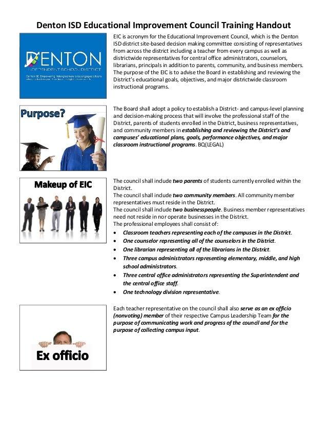 Denton ISD Educational Improvement Council Training Handout EIC is acronym for the Educational Improvement Council, which ...