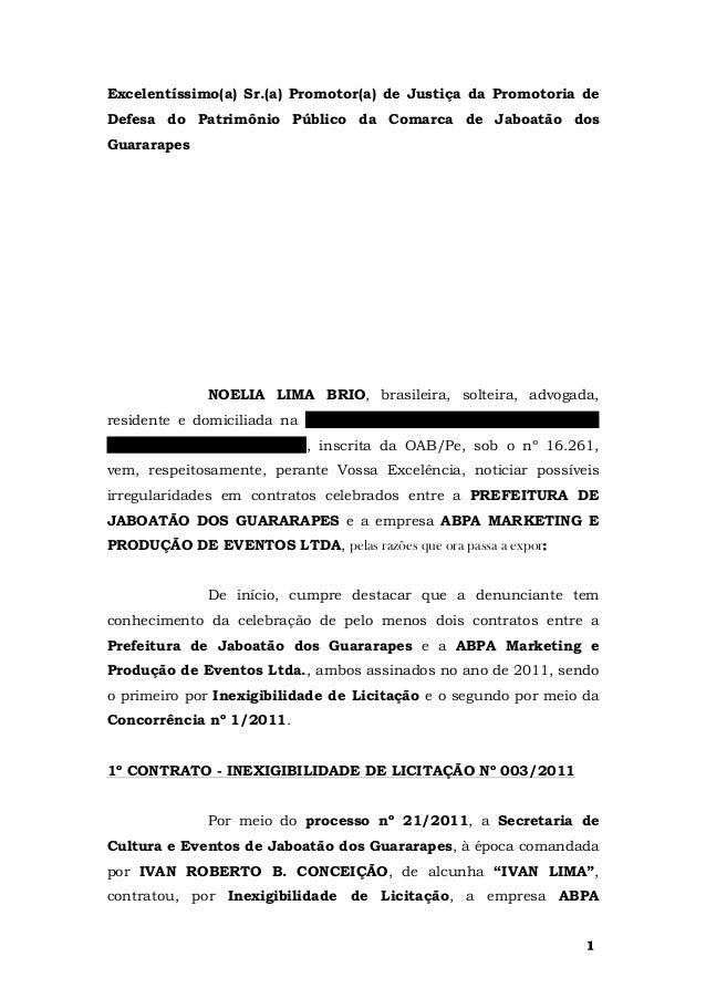 Excelentíssimo(a) Sr.(a) Promotor(a) de Justiça da Promotoria de Defesa do Patrimônio Público da Comarca de Jaboatão dos G...