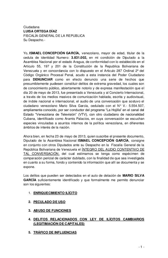 - 1 - Ciudadana LUISA ORTEGA DÍAZ FISCALÍA GENERAL DE LA REPUBLICA Su Despacho.- Yo, ISMAEL CONCEPCIÓN GARCÍA, venezolano,...