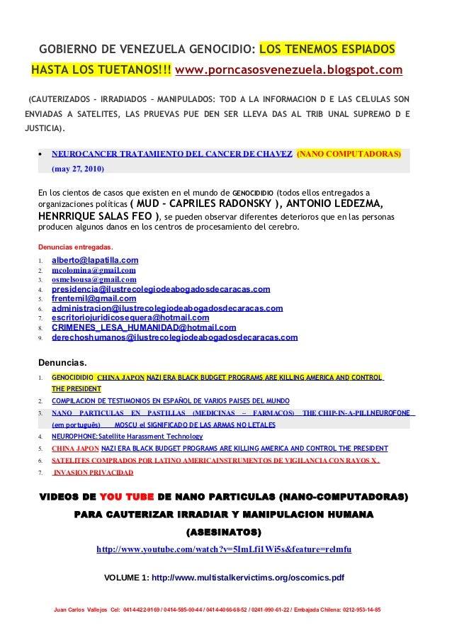 GOBIERNO DE VENEZUELA GENOCIDIO: LOS TENEMOS ESPIADOS HASTA LOS TUETANOS!!! www.porncasosvenezuela.blogspot.com(CAUTERIZAD...