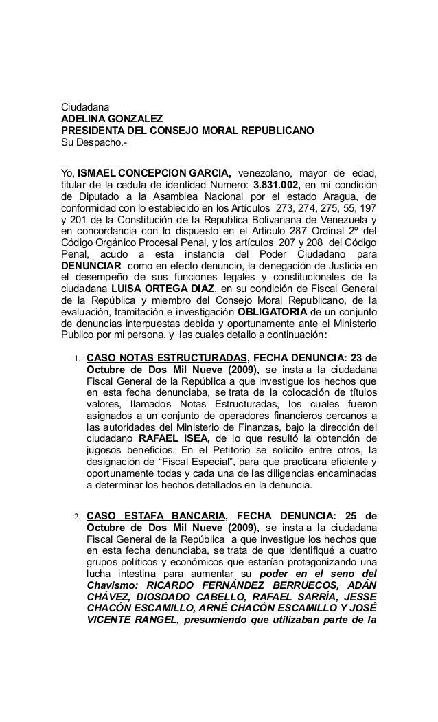 Ciudadana ADELINA GONZALEZ PRESIDENTA DEL CONSEJO MORAL REPUBLICANO Su Despacho.- Yo, ISMAEL CONCEPCION GARCIA, venezolano...