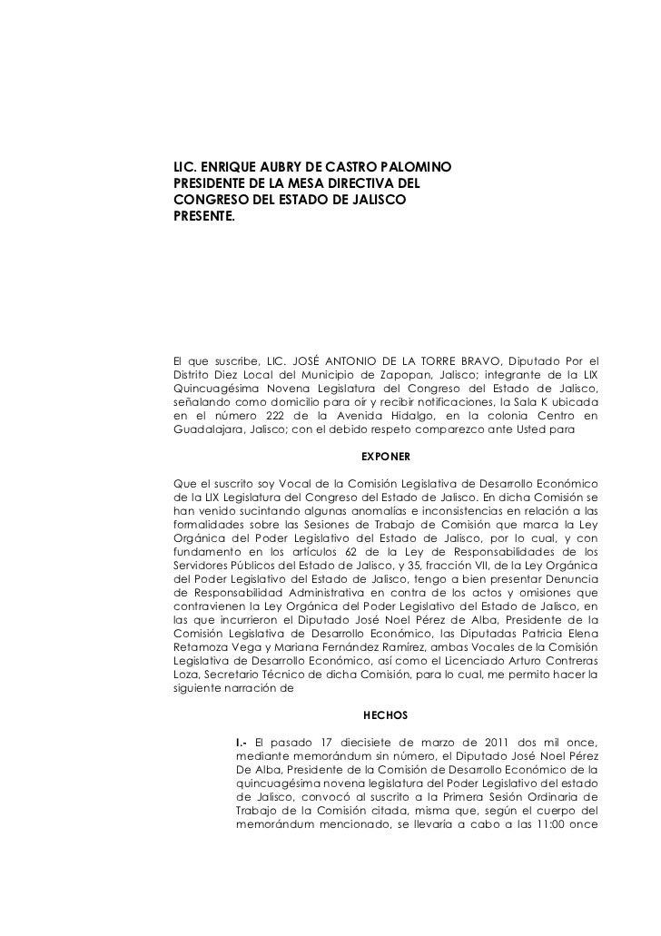 LIC. ENRIQUE AUBRY DE CASTRO PALOMINOPRESIDENTE DE LA MESA DIRECTIVA DELCONGRESO DEL ESTADO DE JALISCOPRESENTE.El que susc...