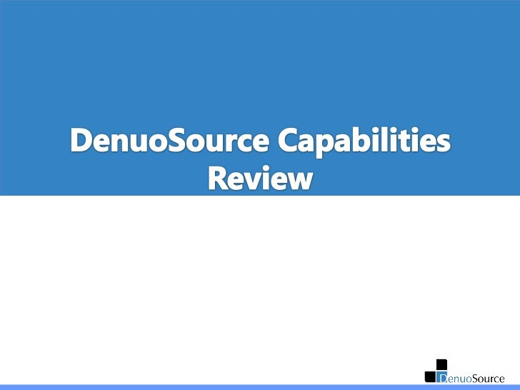Denuosource Capabilities Review