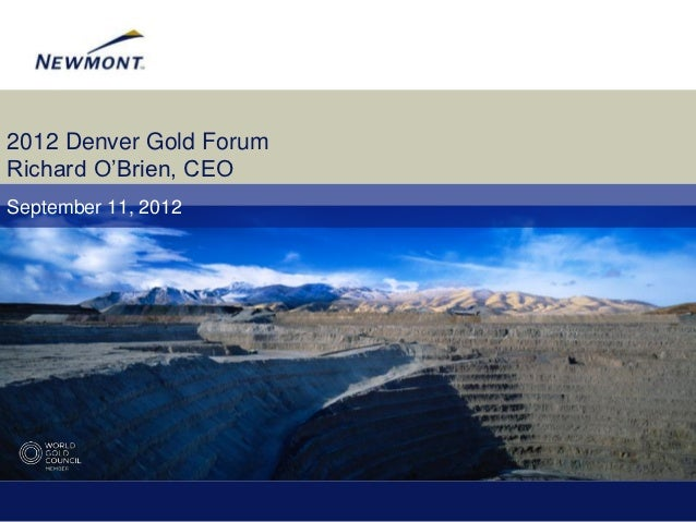 2012 Denver Gold ForumRichard O'Brien, CEOSeptember 11, 2012