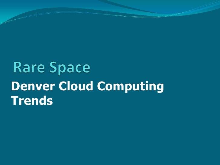 Denver Cloud ComputingTrends