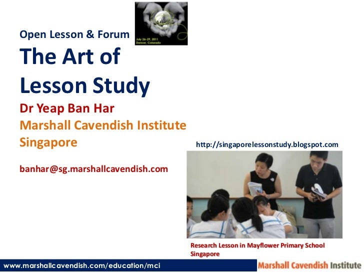 Open Lesson & Forum<br />The Art of <br />Lesson Study<br />DrYeap Ban Har<br />Marshall Cavendish Institute<br />Singapor...