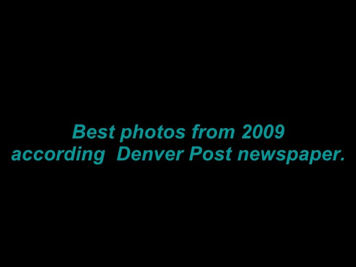 Best photos from 2009 according  Denver Post newspaper.