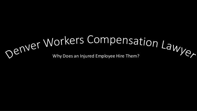 Why Does an Injured Employee Hire Them?