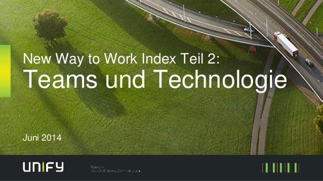 New Way to Work Index Teil 2: Teams und Technologie Juni 2014