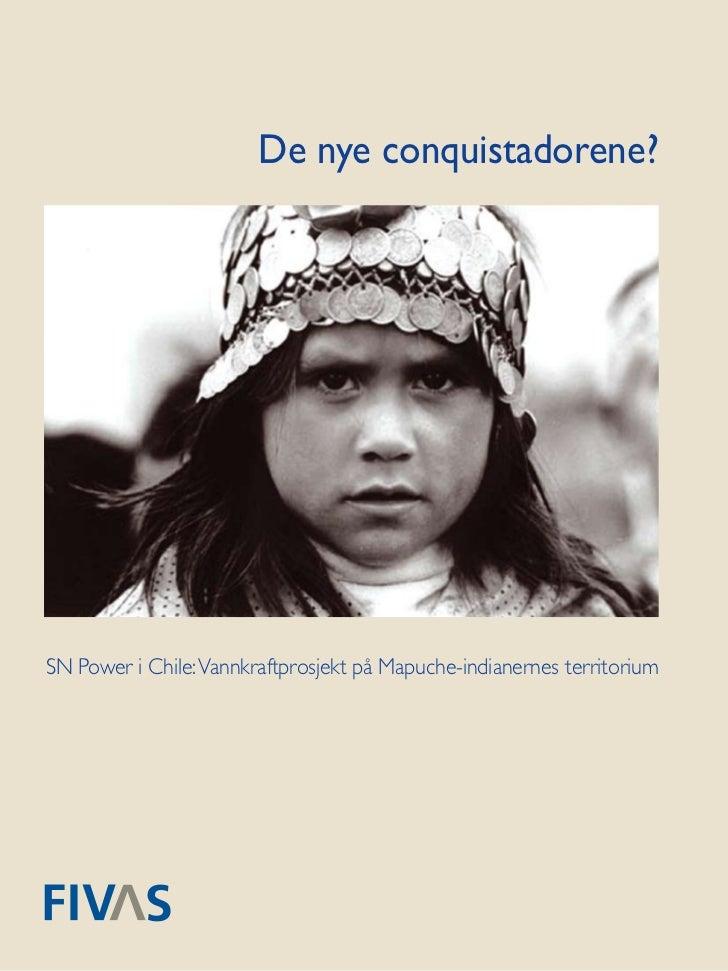 De nye conquistadorene?SN Power i Chile: Vannkraftprosjekt på Mapuche-indianernes territorium                             ...