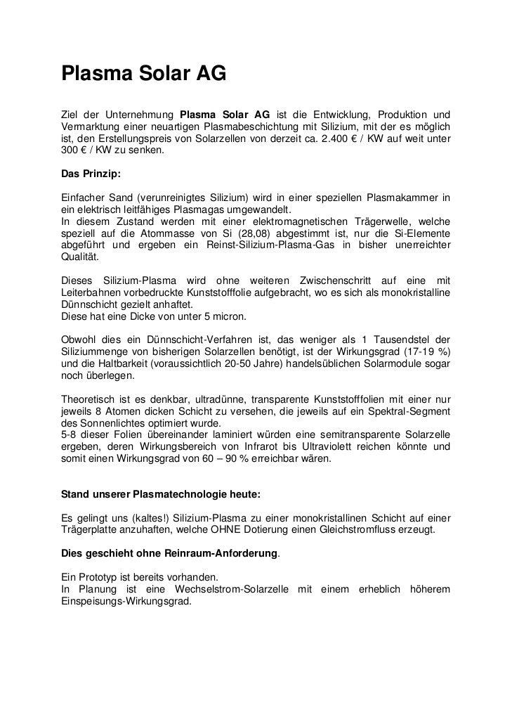Plasma Solar AGZiel der Unternehmung Plasma Solar AG ist die Entwicklung, Produktion undVermarktung einer neuartigen Plasm...