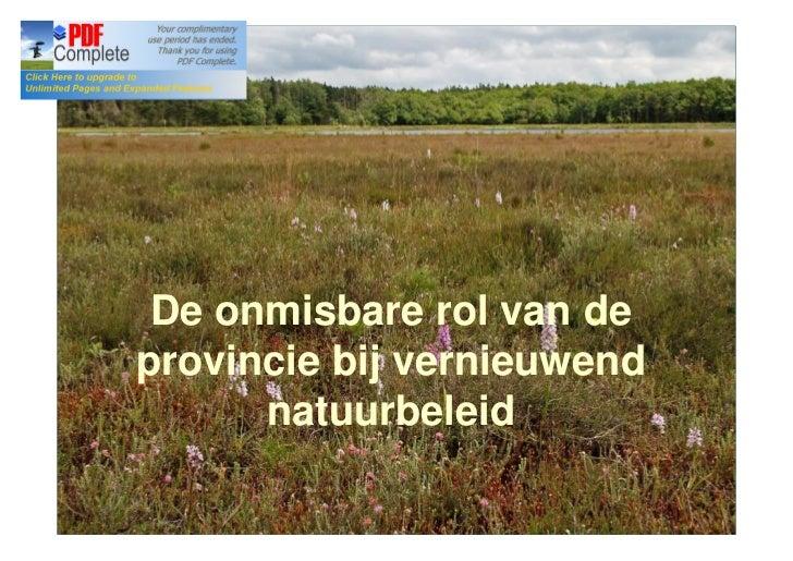 De onmisbare rol van deprovincie bij vernieuwend      natuurbeleid