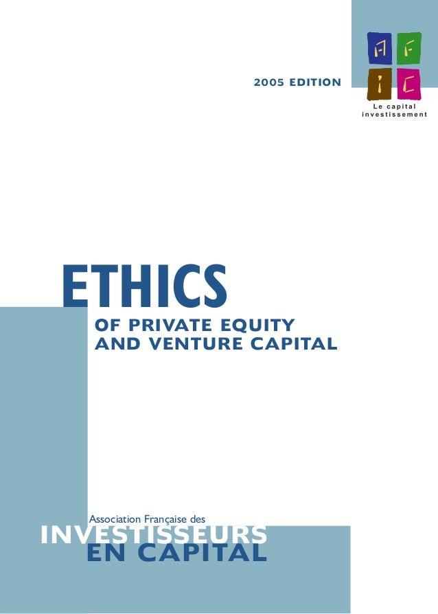 OF PRIVATE EQUITYAND VENTURE CAPITALAssociation Française desETHICSINVESTISSEURS2005 EDITIONEN CAPITAL