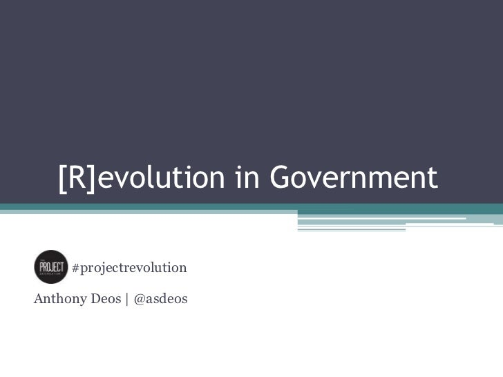 [R]evolution in Government     #projectrevolutionAnthony Deos | @asdeos
