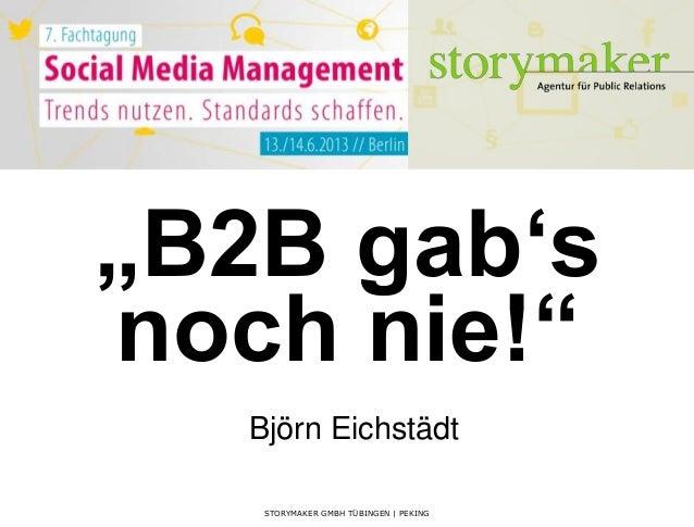 """B2B gab's noch nie!?"" - Vortrag Fachtagung Social Media Management, DEPAK Berlin, Juni 2013"