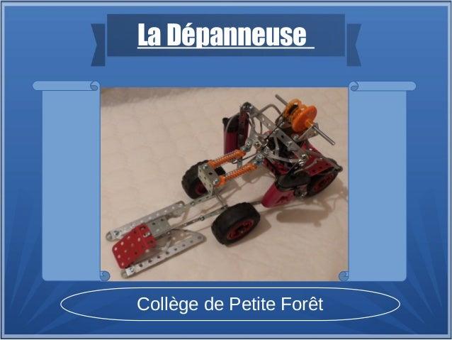 La Dépanneuse Collège de Petite Forêt