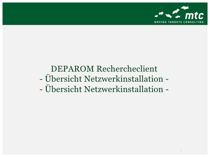 DEPAROM Rechercheclient  - Übersicht Netzwerkinstallation -  - Übersicht Netzwerkinstallation -
