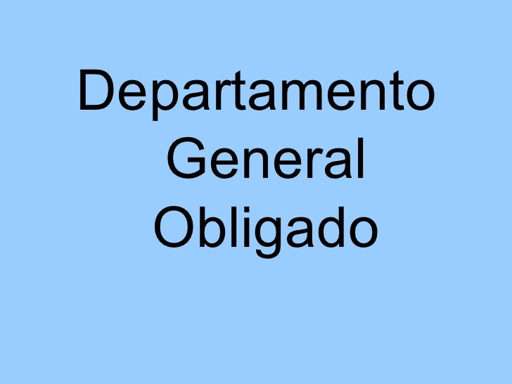 <ul><li>Departamento General Obligado </li></ul>