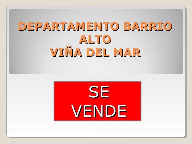 DEPARTAMENTO BARRIODEPARTAMENTO BARRIO ALTOALTO VIÑA DEL MARVIÑA DEL MAR SESE VENDEVENDE