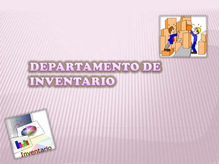 DEPARTAMENTO DE INVENTARIO<br />