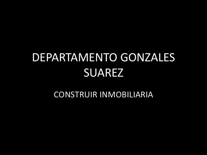 DEPARTAMENTO GONZALES        SUAREZ   CONSTRUIR INMOBILIARIA