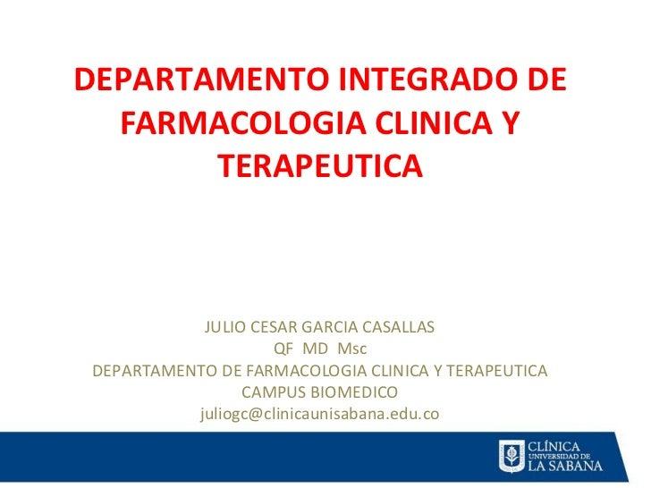 DEPARTAMENTO INTEGRADO DE  FARMACOLOGIA CLINICA Y       TERAPEUTICA           JULIO CESAR GARCIA CASALLAS                 ...