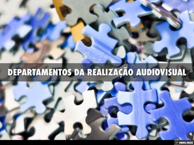 Principais Departamentos - Audiovisual