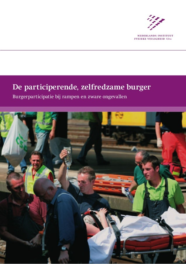 De participerende, zelfredzame burger Burgerparticipatie bij rampen en zware ongevallen