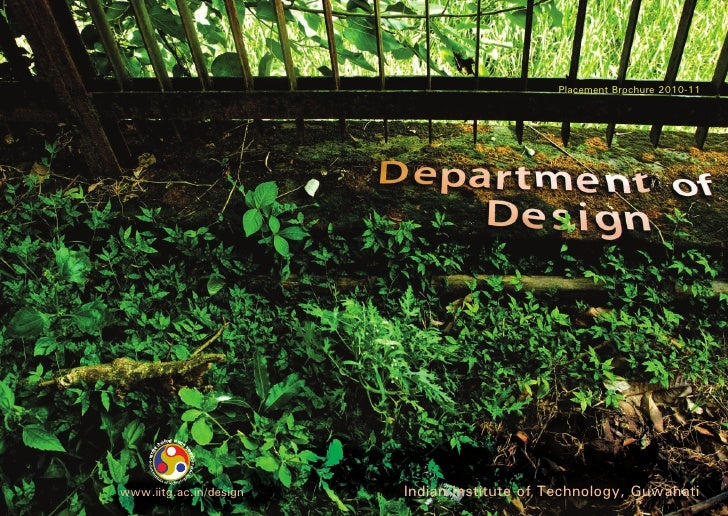 Placement Brochure 2010-11www.iitg.ac.in/design   Indian Institute of Technology, Guwahati