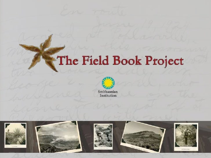 • Joint initiative between the National Museum of  Natural History and the Smithsonian Institution  Archives• Mission: to ...