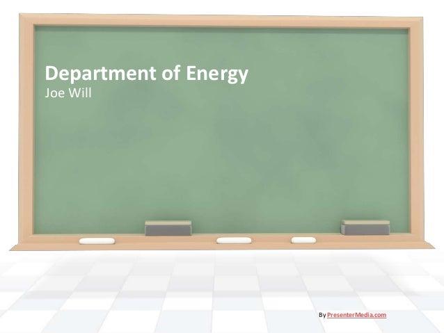 Department of EnergyJoe Will                       By PresenterMedia.com