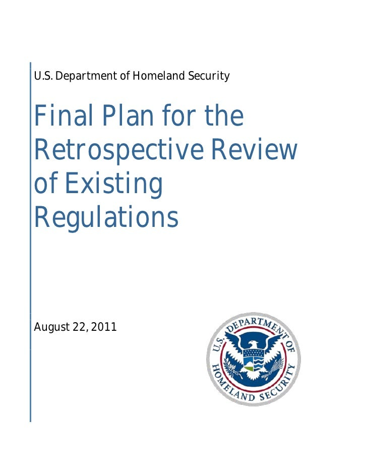 Final Plan for theU.S. Department of Homeland SecurityRetrospective Reviewof ExistingRegulationsAugust 22, 2011