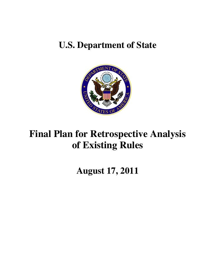 U.S. Department of StateFinal Plan for Retrospective Analysis          of Existing Rules           August 17, 2011