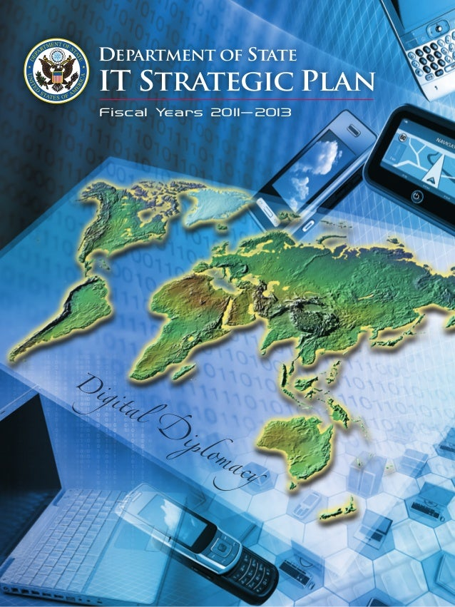 D igital � i��omac� IT STRATEGIC PLAN Department of State Fiscal Years 2011-2013