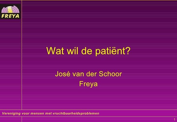 Wat wil de patiënt? José van der Schoor Freya