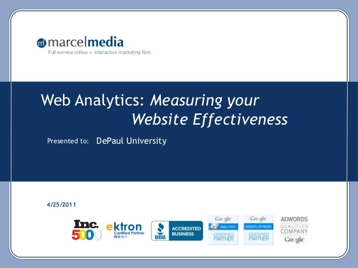 Full-service online + interactive marketing firmWeb Analytics: Measuring your            Website EffectivenessPresented to...