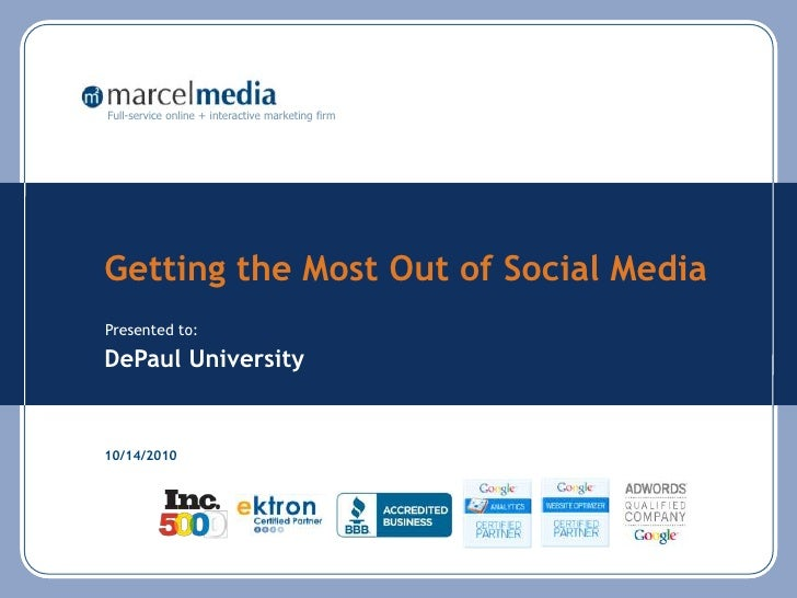 Getting the Most Out of Social Media<br />DePaul University<br />10/14/2010<br />