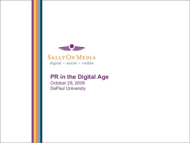 1 PR in the Digital Age October 28, 2009 DePaul University