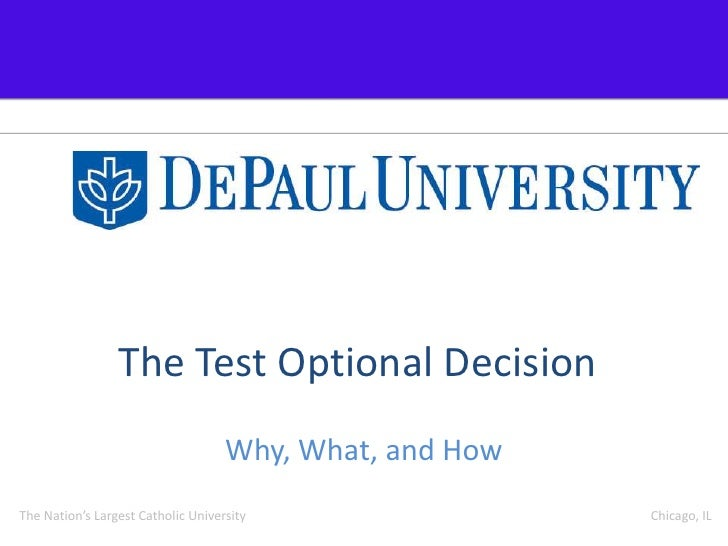 The Test Optional Decision<br />Why, What, and How<br />