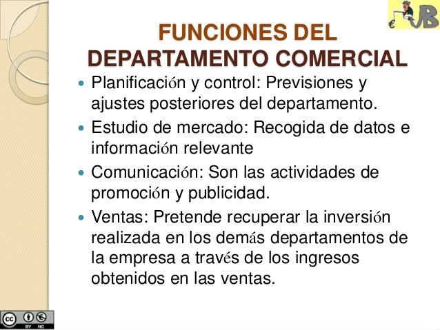 FUNCIONES DEL    DEPARTAMENTO COMERCIAL Planificación y control: Previsiones y  ajustes posteriores del departamento. Es...