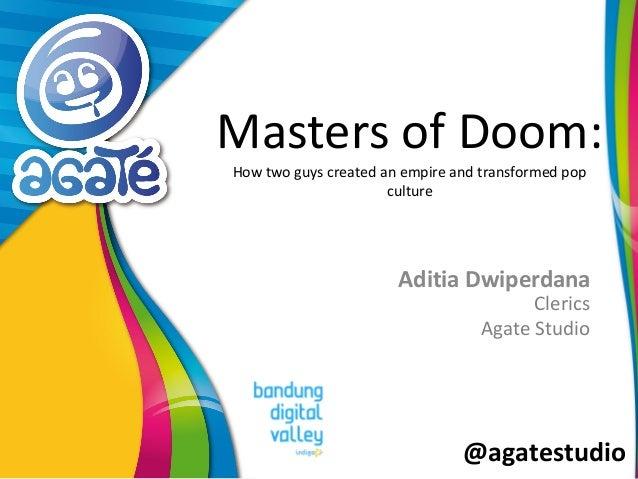 @agatestudio Masters of Doom: How two guys created an empire and transformed pop culture Aditia Dwiperdana Clerics Agate S...